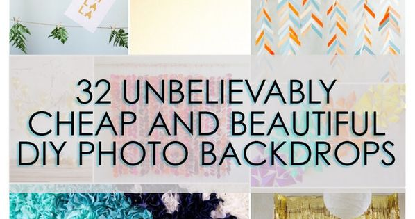 32 Unbelievably Cheap And Beautiful DIY Photo Backdrops - all of these
