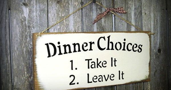 Wooden Sign For the Kitchen - Dinner Choices 1. Take it 2.
