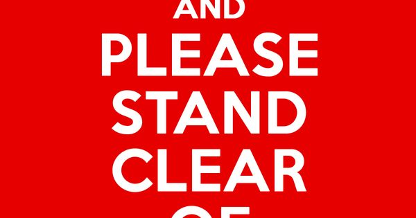 LOL! Keep Calm and Please Stand Clear of the Doors - Por