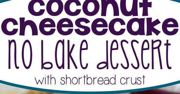 Cheesecake à la noix de coco, Desserts sans cuisson and Recettes sans ...