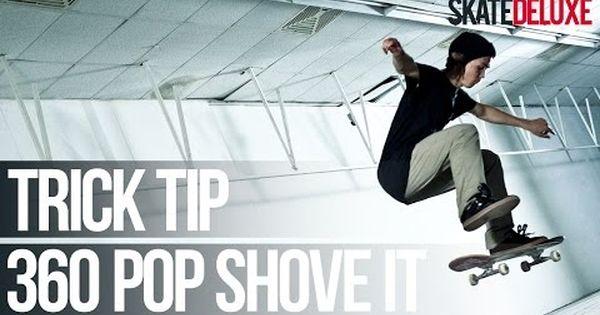 How To 360 Pop Shove It Skateboard Trick Tip Skatedeluxe Youtube Cool Skateboards Tips Skateboard