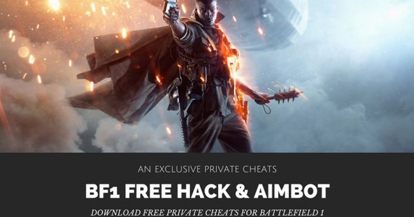 Download Free Hack And Cheats For Battlefield 1 Battlefield 1