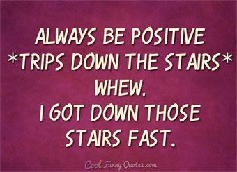 Top 100 Funny Quotes Cool Funny Quotes Funny Quotes Too Late Quotes Always Be Positive