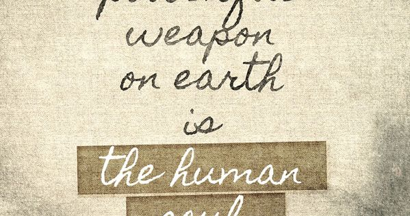 1000 Ideas About Human Soul On Pinterest: The Most Powerful Weapon On Earth Is The Human Soul On