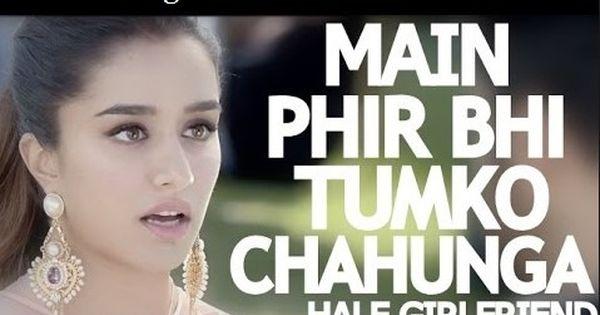 Tumko Chahunga Half Girlfriend Arijit Singh Full Mp3 Songspk Free Download Tumko Chahungae Songs Tumko Chahungae Mp3 Tumk Half Girlfriend Audio Songs Songs