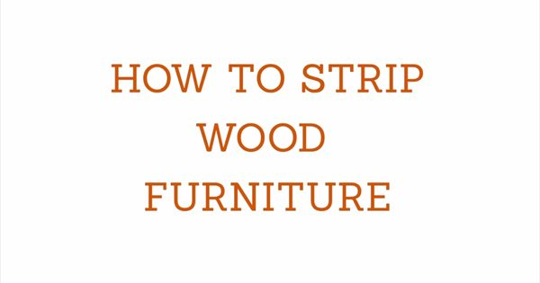 How To Strip Wood Furniture Hgtv Videos Pinterest Wood Furniture Woods And Woodworking