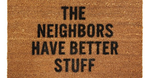 REED WILSON DESIGN - The Neighbors Have Better Stuff, Doormat - Redirect