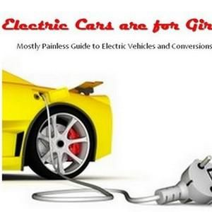 Electric Cars Are For Girls Electric Cars Electric Car Conversion Electric Car