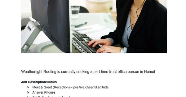 Weathertight Roofing is currently seeking a part-time front office - front desk job description