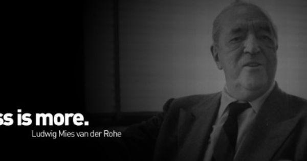 Ludwig mies van der rohe yes it is simple is beautiful for Mies van der rohe