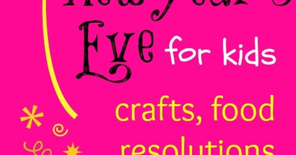 Kids ideas for New Year's Eve: crafts, food and resolution ideas