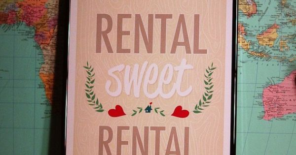 Instead of 'Home Sweet Home,' why not have a 'Rental Sweet Rental'