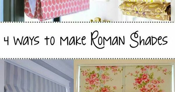 Make Your Own Roman Shades My Home Pinterest Roman