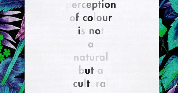 "Interesting thought, and design. ""The Perception of colour is not a natural"