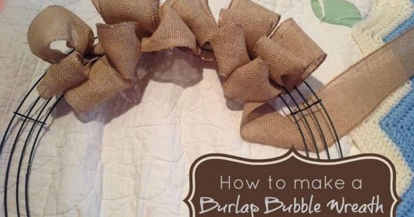 It 39 s easy to make a burlap bubble wreath you can switch for What can i make with burlap