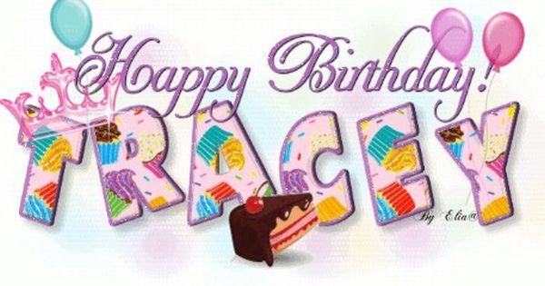 Happy Birthday Tracey Happy Birthday Greetings Happy Birthday Sister Family Birthdays