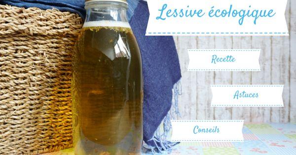Lessive cologique fait maison la recette la plus simple - Defrisage naturel fait maison ...