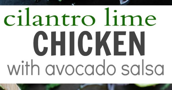 Cilantro lime chicken, Lime chicken and 30 minute meals on Pinterest