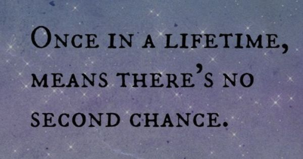 There S No Second Chance Chance Quotes Second Chance Quotes Quotes To Live By