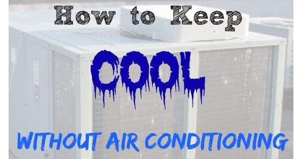 you can keep cool without air conditioning learn how air conditions conditioning and homesteads. Black Bedroom Furniture Sets. Home Design Ideas