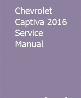 Chevrolet Captiva 2016 Service Manual Captiva 2016 Chevrolet Captiva Repair Manuals