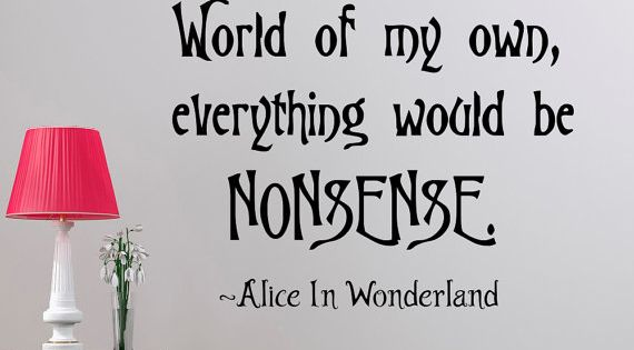 Wall Decal Alice In Wonderland Quote If I Had A World Of