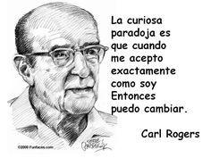 Carl Rogers Terapia Humanista Psicologia Positiva Aceptacion Incondicional Frases De Psicologia Psicologia Humanista Frases Psicologicas
