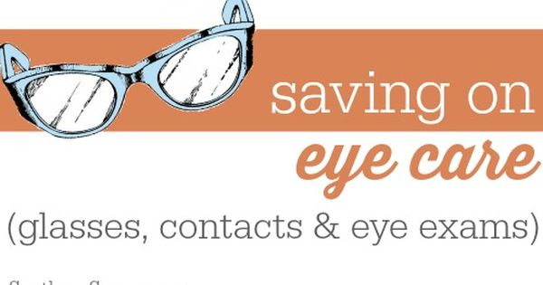 How To Save On Glasses Contacts Eye Exams Eye Exam Cheap Eye