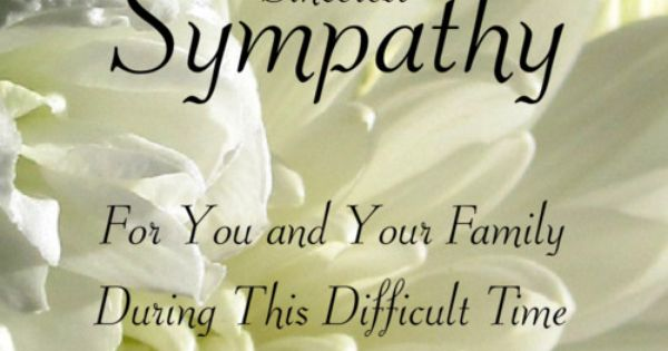 Sincerest Sympathy.- For You And Your Family During This ... | 600 x 315 jpeg 28kB