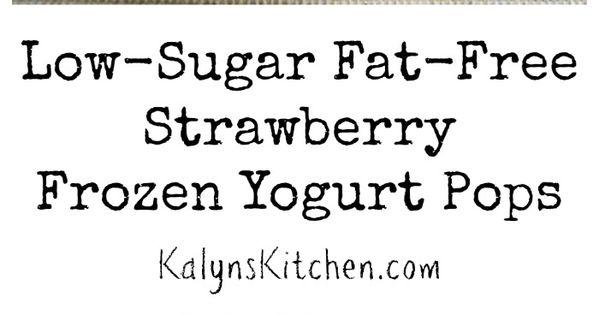 Low-Sugar Fat-Free Strawberry Frozen Yogurt Pops | Summer ...