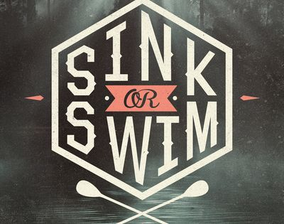 Sink or Swim - Quotes - Typography