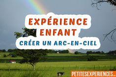 Experience Scientifique Facile Pour Creer Un Arc En Ciel A La Maison Avec Experience Scientifique Facile Experience Scientifique Experience Scientifique Enfant