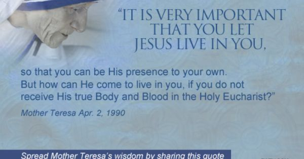 Mother Teresa Quotes On The Eucharist: Pin By EWTN Global Catholic Network On Mother Teresa