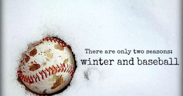 Right now, we're playing ball in winter.