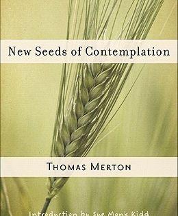 New Seeds Of Contemplation Thomas Merton Merton Thomas Merton Quotes