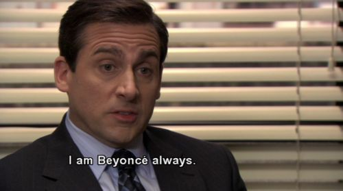 For A Little Mystery Michael Scott Quotes Michael Scott I Am Beyonce Always