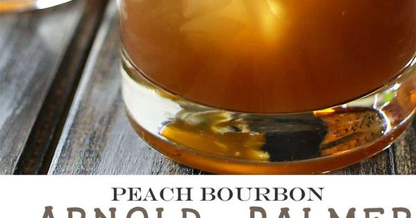 Arnold palmer, Bourbon and Peaches on Pinterest