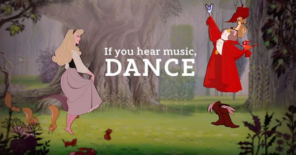 If you hear music, dance. - Sleeping Beauty