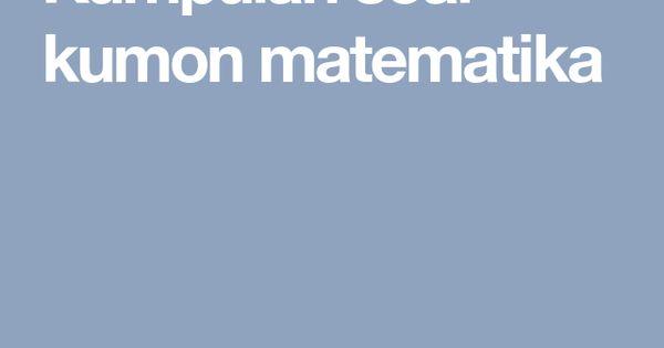 Kumpulan Soal Kumon Matematika Matematika