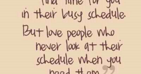 So true... You make time for the ones who matter