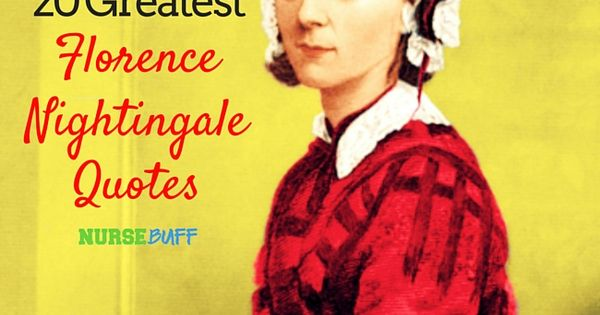 20 Greatest Florence Nightingale Quotes For Nurses # ...