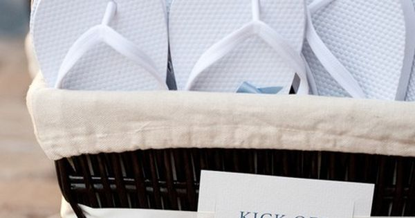 flip flop time! Great wedding reception idea, place a basket of new