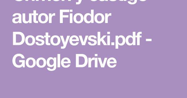 Crimen Y Castigo Autor Fiodor Dostoyevski Pdf Google Drive Crimen Y Castigo Libros De Terror Libros De Lectura Gratis