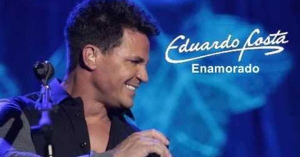 Enamorado Eduardo Costa Letras Mus Br Musica Dona Musica