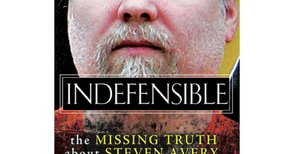 Indefensible The Missing Truth About Steven Avery Teresa Halbach And Making A Murderer Hardcover By Michael Steven Avery Making A Murderer Avery