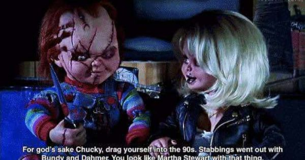 Cult Of Chucky Roblox For Gods Sake Chucky Drag Yourself Into The 90s Stabbings Went Out With Bundy And Dahmer You Look Like Martha Ste Bride Of Chucky Funny Horror Chucky Movies
