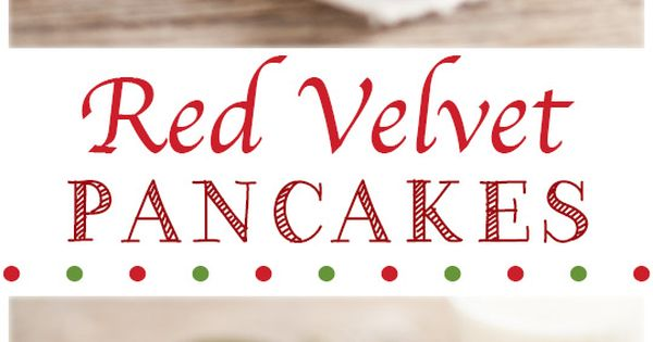 Red Velvet Pancakes with Cream Cheese Glaze - we have these for