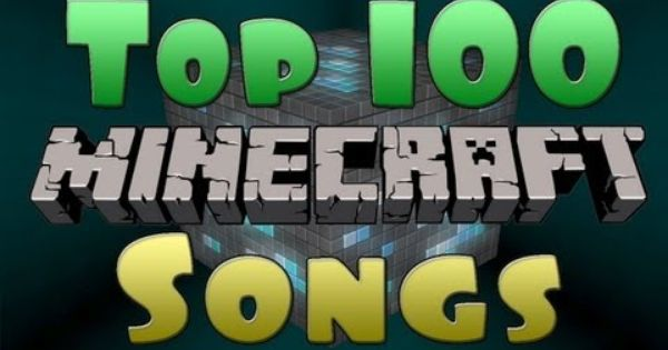 Top 100 Minecraft Songs Of All Time 2012 Minecraft Birthday