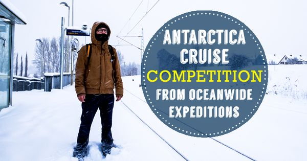 ANTARCTICA CRUISE COMPETITION FROM OCEANWIDE EXPEDITIONS  Competitions  Pin