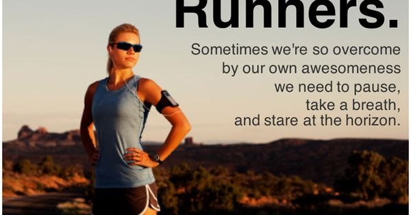 born awesome (but runner's high helps)!